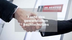 Recht des gewerblichen Rechtschutzes Rechtsanwalt Rosenheim